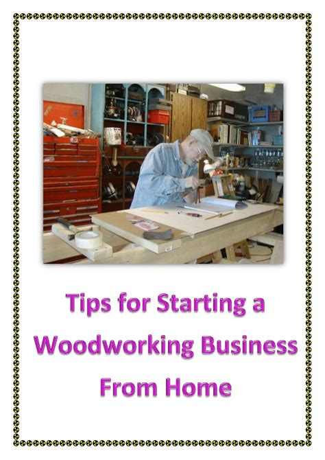 how to start woodworking tips for starting a woodworking business from home
