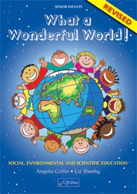 what a wonderful world picture book what a wonderful world senior infants revised cj fallon