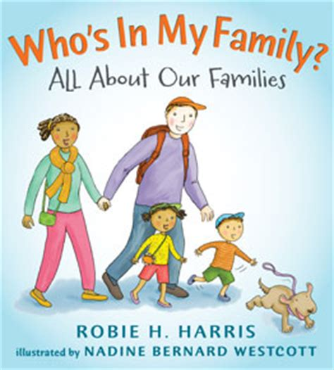 family picture book who s in my family 187 robie h harris children s book author