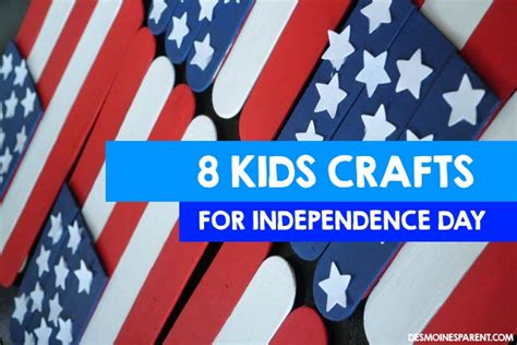 independence day crafts 8 crafts for independence day des moines parent