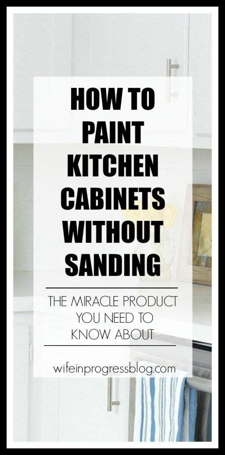 how to paint kitchen cabinets white without sanding 17 best ideas about kitchen cabinet paint on