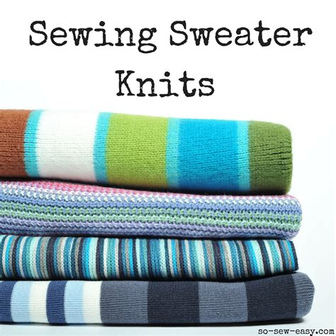 sewing knits an introduction to sewing sweater knits so sew easy