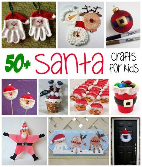 santa crafts for 50 santa crafts recipes for family crafts