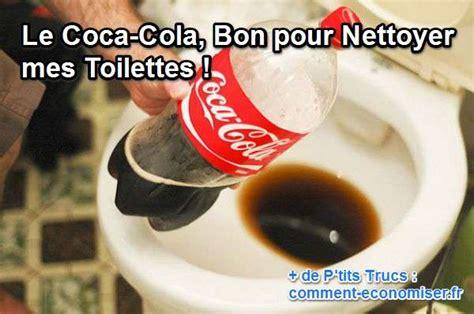 le coca cola bon pour nettoyer mes toilettes