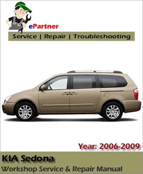 auto repair manual online 2009 kia sedona user handbook kia sedona service repair manual 2006 2009 automotive service repair manual