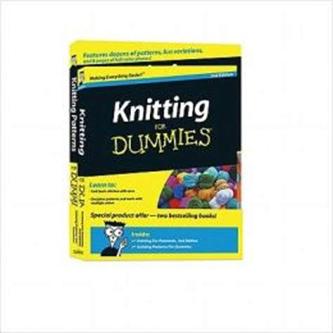 knitting for dummies free knitting for dummies 2nd edition knitting patterns for