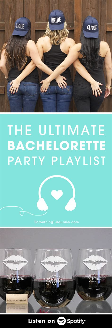 playlist for the ultimate spotify playlist for your bachelorette
