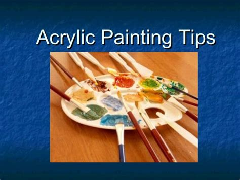 tips on using acrylic paint on canvas acrylic painting tips general use