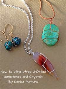 how to wire wrap how to wire wrap crystals and tumbled stones by