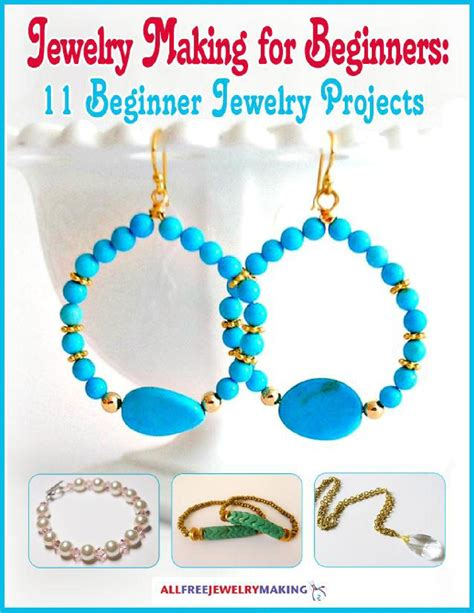 beginner jewelry projects jewelry for beginners 11 beginner jewelry projects