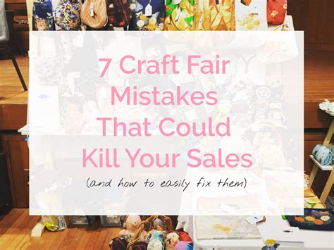 fair craft ideas 7 craft fair mistakes that could kill your sales sew in
