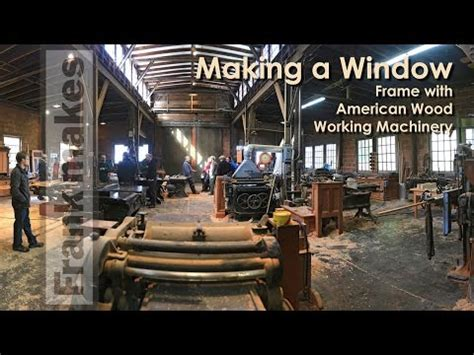 american woodworking machinery a window frame