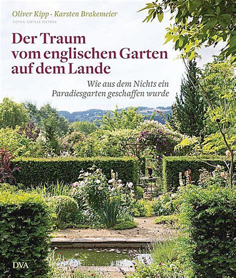 Der Garten Traum by Der Traum Vom Englischen Garten Auf Dem Lande Buch Portofrei