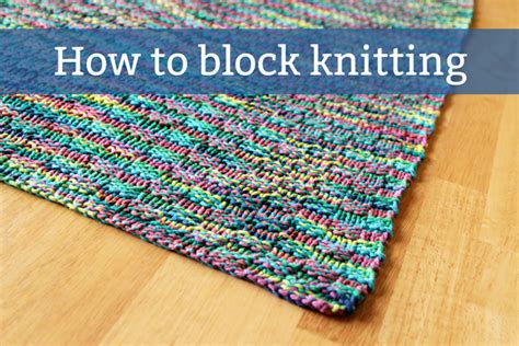 how to block knitting knitting page 20
