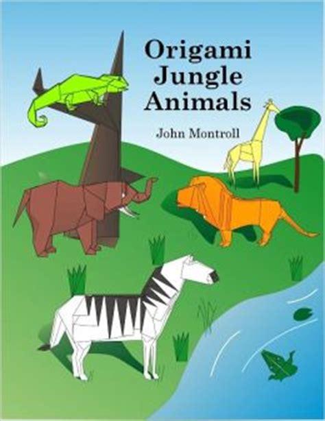 origami safari animals origami jungle animals by montroll 2940012232885