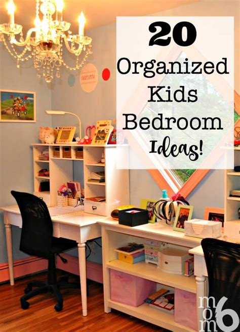 kid bedroom ideas 20 organized bedroom ideas momof6