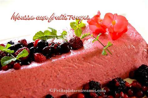 mousse aux fruits rouges petits plats entre amis