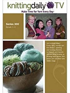 knitting daily tv schedule knitting daily tv series 300 interweave
