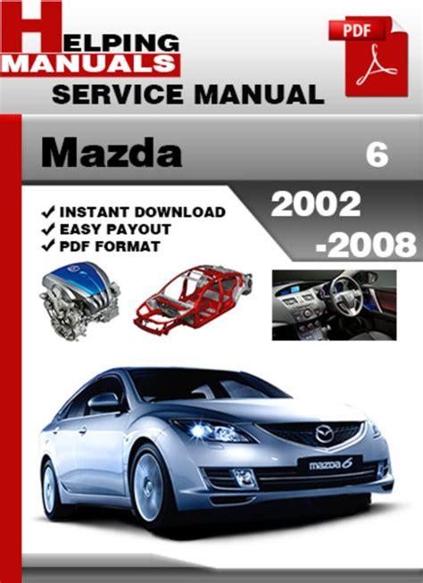 mazda 6 2002 2008 factory service repair manual download pdf down mazda 6 2002 2008 service repair manual download download manuals