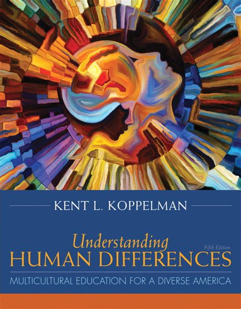 understanding human differences multicultural education for a diverse america enhanced pearson etext with leaf version access card package what s new in curriculum koppelman understanding human differences multicultural