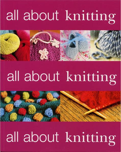 books for knitting all about knitting knitting book halcyon yarn