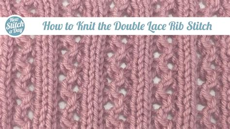 how to knit rib stitch the lace rib stitch knitting stitch 102