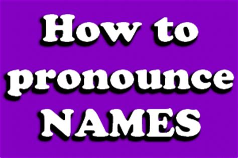 how to pronounce how to pronounce names in