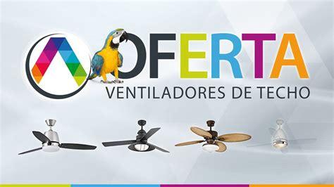ofertas de ventiladores de techo ofertas en ventiladores de techo la casa de la l 225 mpara