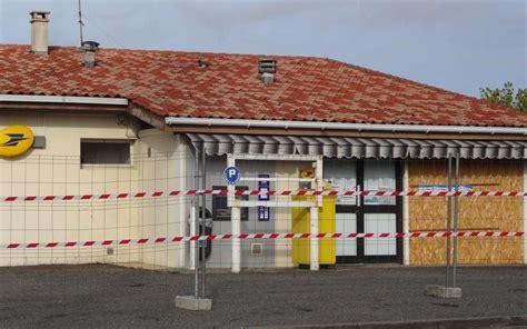 le bureau de poste rouvre ses portes ce matin sud ouest fr