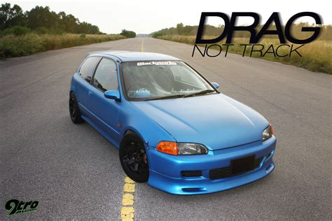 Honda Civic Drag Race by Honda Civic Eg6 Drag Not Track 9tro