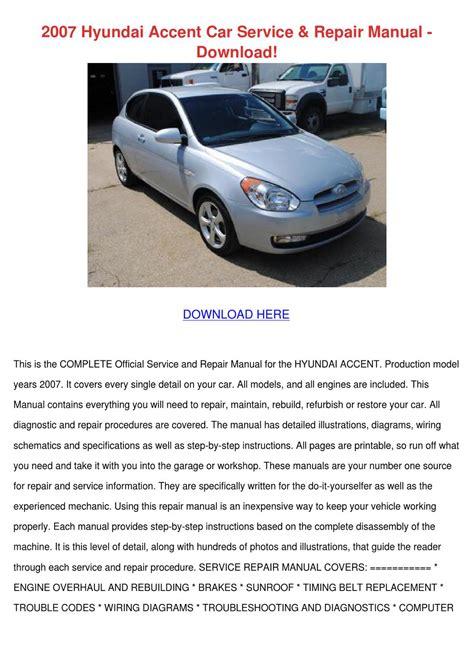 service repair manual free download 1998 hyundai accent navigation system 2007 hyundai accent car service repair manual by mattmcalister issuu