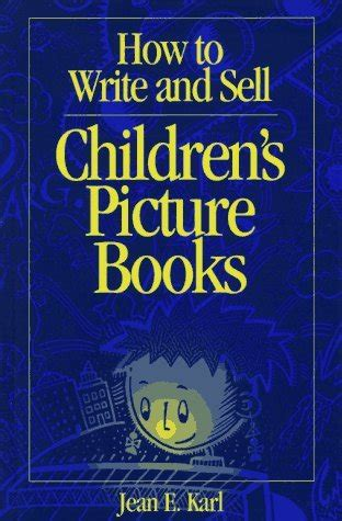 writing children s picture books how to write and sell children s picture books by jean e