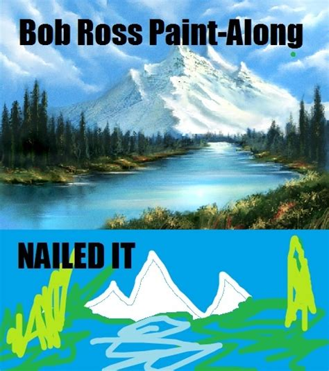 bob ross painting montage bob ross paint along nailed it pop culture