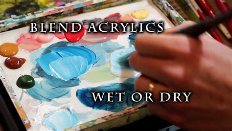 how to paint using acrylic paint on canvas how to blend acrylic paint on canvas justin hillgrove