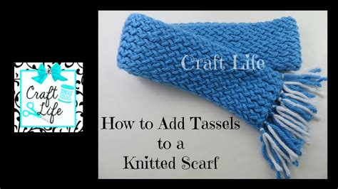 how to put tassels on a knitted scarf craft tutorial how to add tassels to a knitted