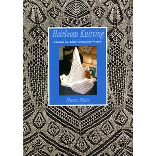 heirloom knitting heirloom knitting by miller reviews discussion