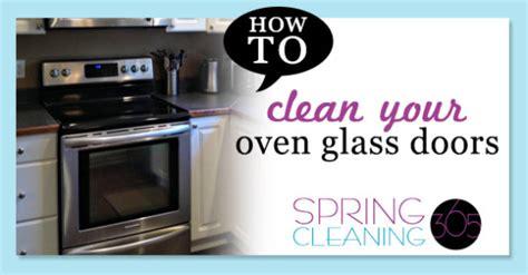 how to clean oven glass door clean oven glass door cleaning 365