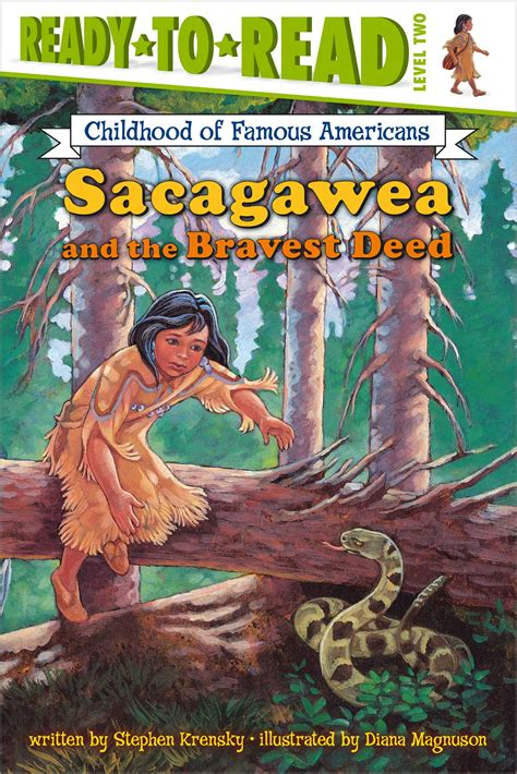 a picture book of sacagawea sacagawea and the bravest deed book by stephen krensky