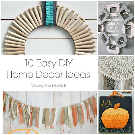 simple diy home decor 10 home decor ideas mabey she made it