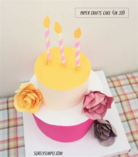 paper birthday cake craft a paper crafted cake in 3d surely simple
