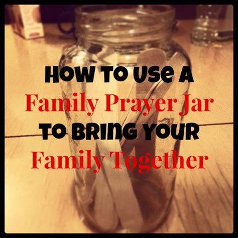 how to use prayer how to use a family prayer jar to bring your family