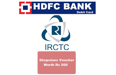 make my trip hdfc card offer irctc offer shopclues voucher worth rs 500 free on