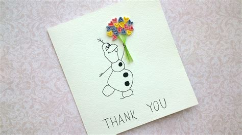 easy thank you cards to make easy diy thank you cards olaf snow card quilling card