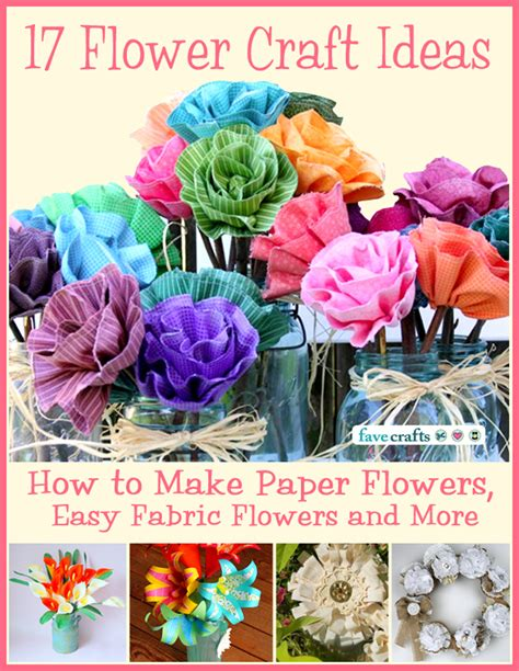 how to make craft 17 flower craft ideas how to make paper flowers easy