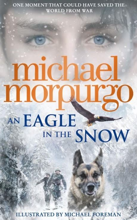 michael morpurgo picture books an eagle in the snow children s book by michael morpurgo