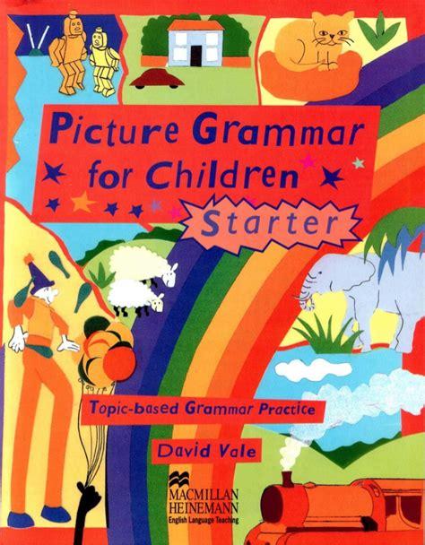 picture books for children pdf picture grammar for children starter