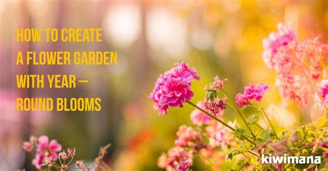 how to create a flower garden how to create a flower garden with year blooms