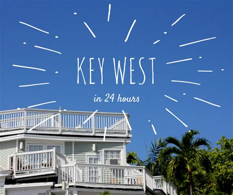 key west 2015 24h in key west with friends globe called home travel