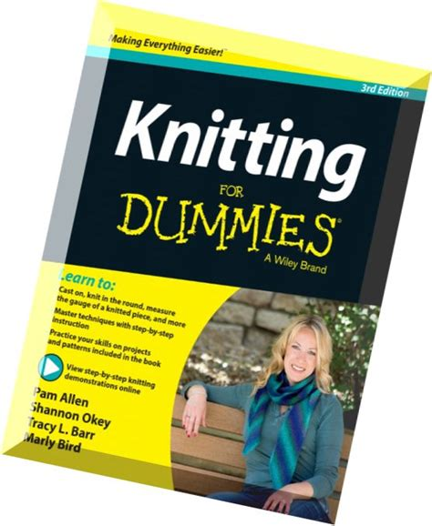how to knit for dummies knitting for dummies 3 edition pdf magazine