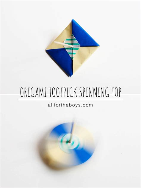 top ten origami origami toothpick spinning top all for the boys